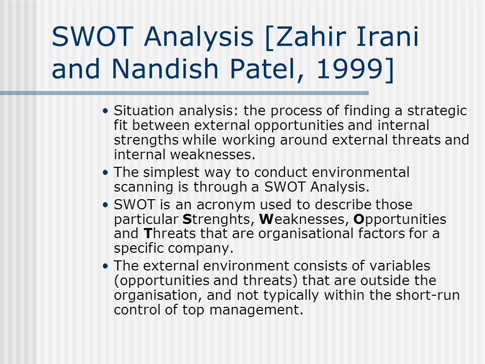 SWOT Analysis [Zahir Irani and Nandish Patel, 1999]